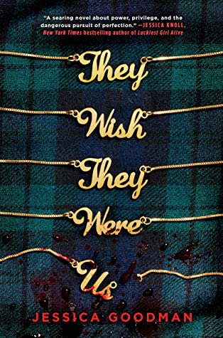 They Wish They Were Us, The Player's Table 1, Young Adult, Thriller, Mystery, Necklaces, Blood, Skirt , Prep School, Long Island, Murder, Jessica Goodman