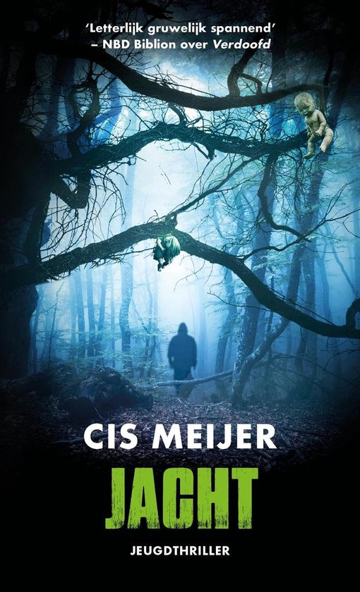 Cis Meijer, Jacht, Young Adult, Thriller, Mystery, Forest, Woods, Silhouette, Dolls