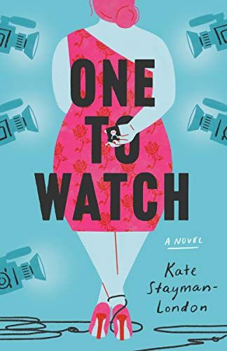 One To Watch, Kate Stayman-London, Romance, Humour, Reality Show, Girl, Cameras, Plus-size, Dress, Ring,
