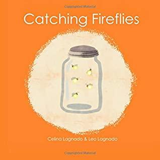 Catching Fireflies, Celina Lagnado, Leo Lagnado, Orange, Fireflies, Jar, Nature, Picture Book, Children's Book, Message
