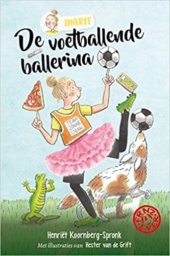 De voetballende ballerina, Henriët Koornberg-Spronk, Girl, Tutu, Dog, Pizza, Soccer ball, Friendship, Children's Books, Racism, Discrimination, Brother, Christian, Religion, Soccer, Ballet, Romance