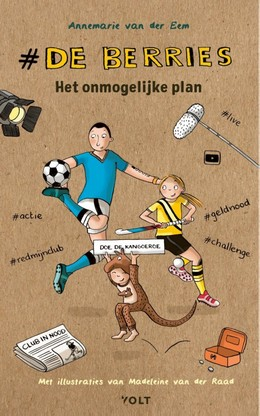 De Berries 2: Het onmogelijke plan, Annemarie van der Eem, Brown, Man, Girls, Kangaroo, Soccer, Hockey, Reality Show, Children's Book, Sports, Family, Sister, Brother, TV Show, Hockey Club, Fundraising