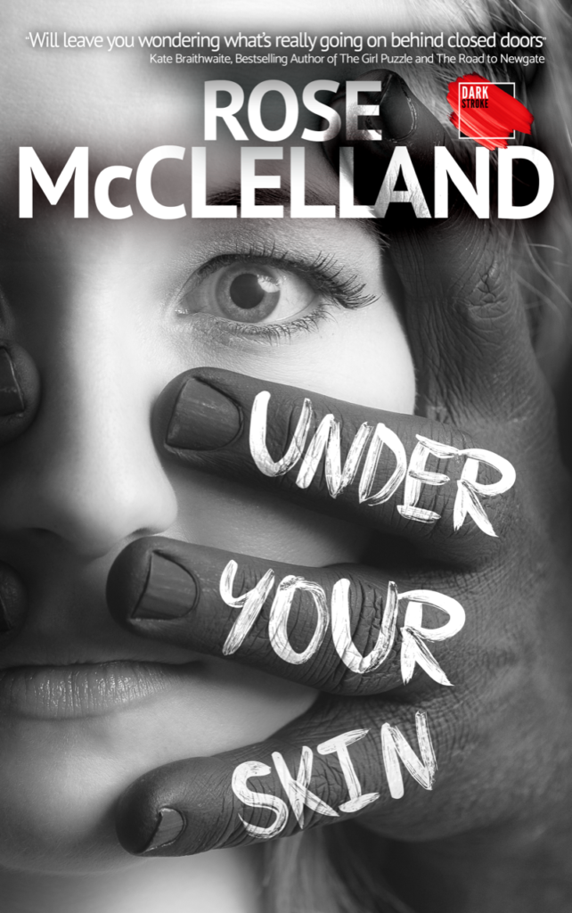 Under Your Skin, Hand, Face, Rose McClelland, Thriller, Mystery, Gray, Black, Domestic Violence,
