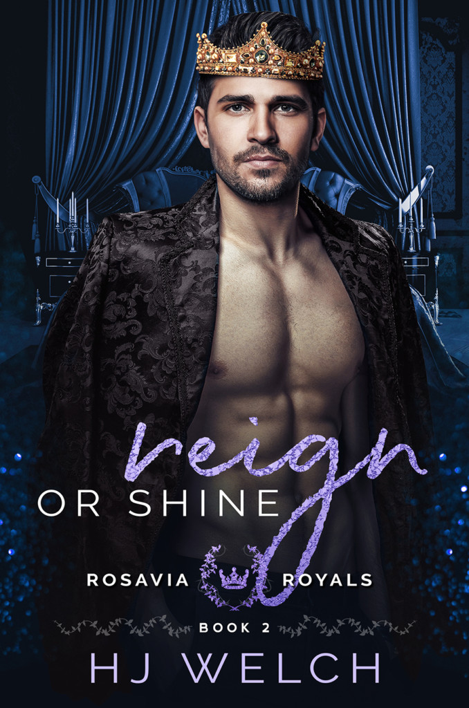 Reign or Shine, HJ Welch, Crown, Naked Torso, Blue, Romance, LGBT, Vacation, Dual POV, Royalty