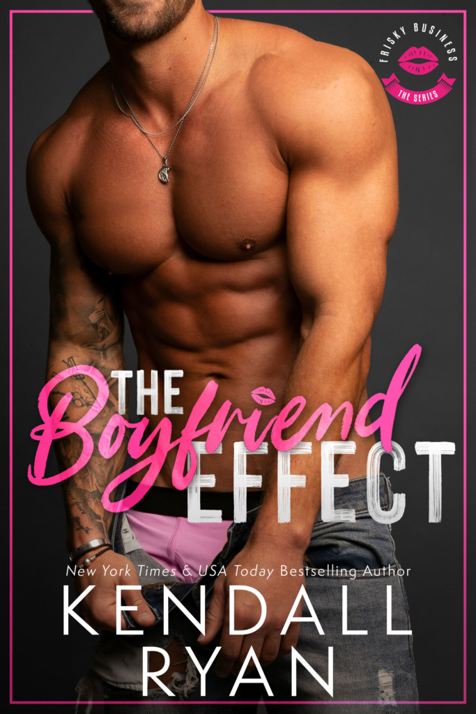 The Boyfriend Effect, Relationships, Romance, Friendship, Half-naked guy, Buff, Muscles, Kendall Ryan