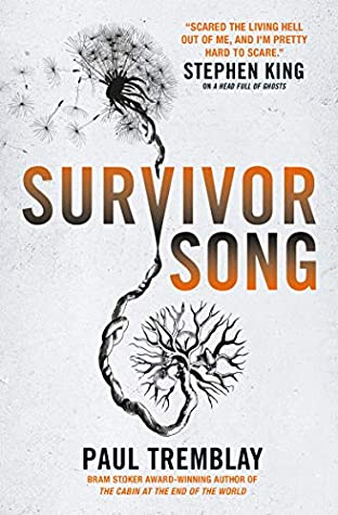 Gray, Doctor, Dandelion, Survivor Song, Paul Tremblay, Horror, Pandemic, Zombies, Post Apocalyptic, Mystery, Pregnancy, Survival,