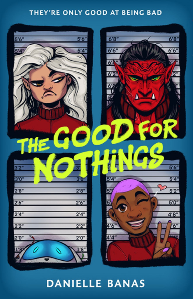 Good For Nothings, Danielle Banas, Blue, Green Text, Villains, Pirate, Sci-Fi, Prison, Adventure, Humour, Pictures,