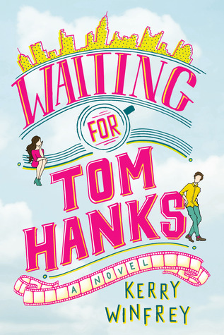 Waiting for Tom Hanks, Book 1, Adult, Romance, Humour, Realistic Fiction, Pink Letters, Tom Hanks, Kerry Winfrey, Blue, Girl, Boy, Magnifying Glass, Movies, Screenplays, Romance