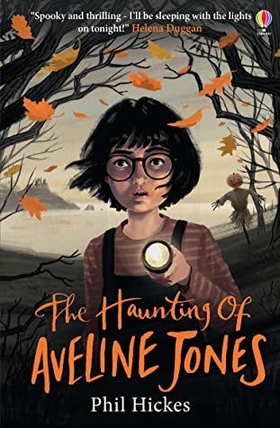 Haunting of Aveline Jones, Horror, Ghosts, Children's Books, Mystery, Scarecrows, Fall, Town, Cover Love, Leaves, Flashlight, Glasses, Trees, Water, Beach, Spooky, Phil Hickes, Brown/Black/Gray, Orange Letters