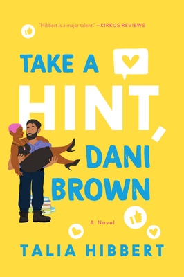 Take a Hint Dani Brown, Brown Sisters #2, Yellow, Princess Carry, Guy, GIrl, Fiction, Contemporary, Yellow, White/Blue Letters, Talia Hibbert, LGBT, Mental Health, Humour, Fake Dating