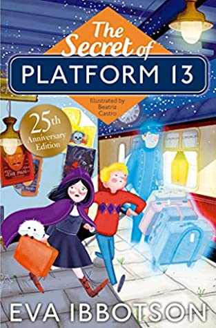 The Secret of Platform 13, Eva Ibbotson, Beatriz Castro, Girl, Boy, Mistmaker, Station, Platform 13, Ghosts, Mistaken Identity, Prince, Queen, King, Magical Kingdom, Island, Kidnapping, Children's Books, Illustrations, Fantasy, Magic, Mystery, Annoying
