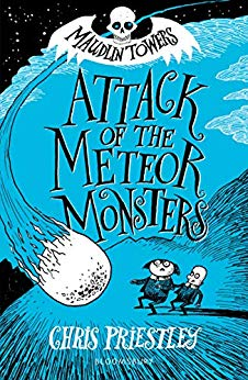 Attack of the Meteor Monsters, Maudlin Towers, Chris Priestley, Blue, Meteor, Sci-fi, Time Travel, Aliens, Boarding School, Children's Books, Humour, Funny, Teachers