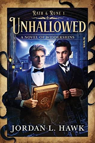 Unhallowed: A Novel of Widdershins, Jordan L. Hawk, Librarian, Paranormal, MM Romance, LGBT, Historical Fiction, Magic, Fantasy, Guys, Shooting Star, Book, Romance, Blue, Tentacles