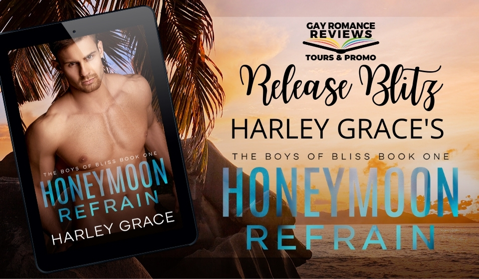 Honeymoon Refrain, Harley Grace, LGBT, Romance, Sex, Rockstar, Music, Famous, Honeymoon, Sunset, Palm trees, Half-naked man, banner