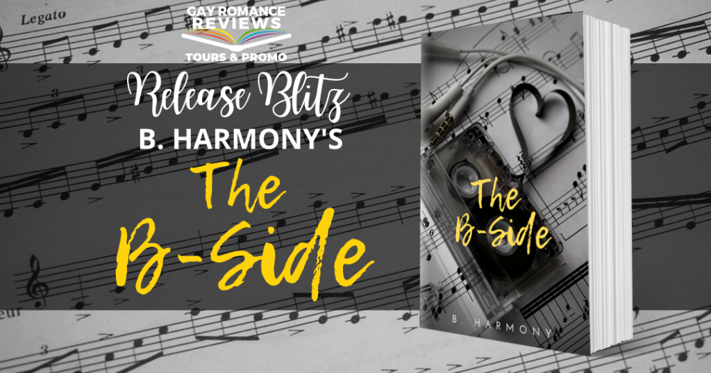 The B-Side, B. Harmony, Music, Roommates, Dual POV, Romance, LGBT, Tape, Book Cover, Tour Banner