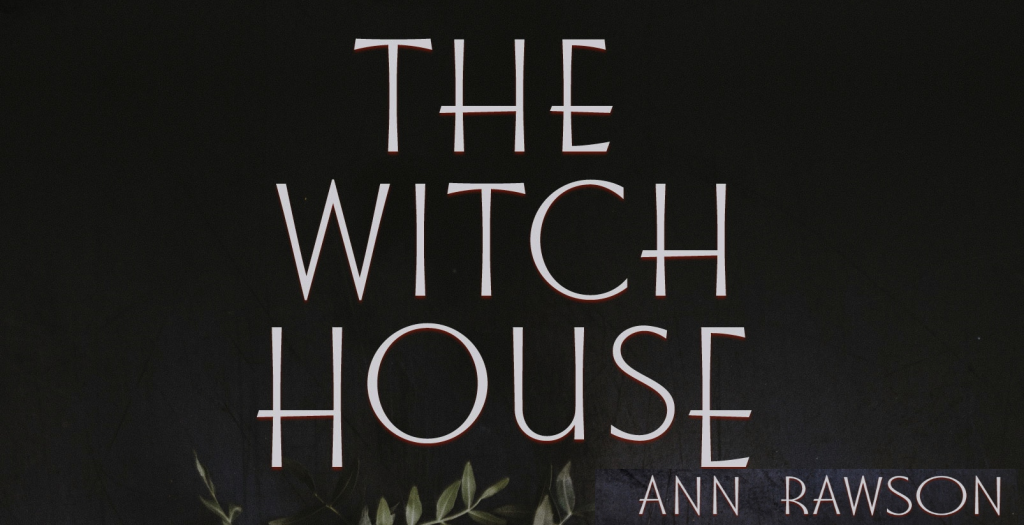 Witch House, Ann Rawson, Witches, Murder, Occult, Paranormal, Mystery, Flowers, Dagger,