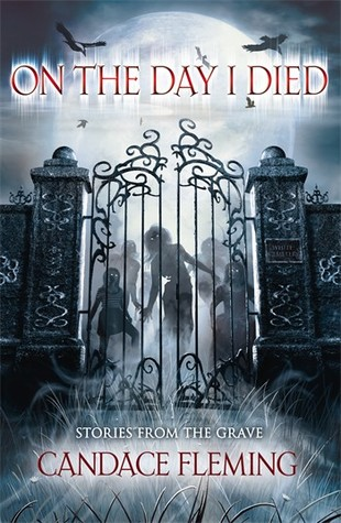 On the Day I Died, Horror, Short Stories, Ghosts, Zombies, Fence, Moon, Bats, Night, Creepy, Candance Fleming