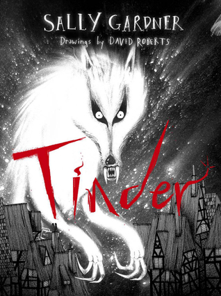 Tinder, Monster, Teeth, City, Town, Horror, Young Adult, Children's Books, Graphic Novel, Fairy Tales, Retelling, Sally Gardner, David Roberts