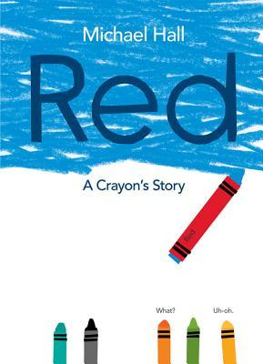 Red: A Crayon's Story, Michael Hall, Crayon, Blue, Colours, Picture Book, LGBT, Children's Books, Picture Book,