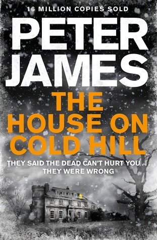 The House on Cold Hill, Book 1, Horror, Ghosts, Spooky, Gruesome, Deaths, Peter James, Haunted House, Paranormal, Mystery, Spooky, House, Orange Letters, Peter James