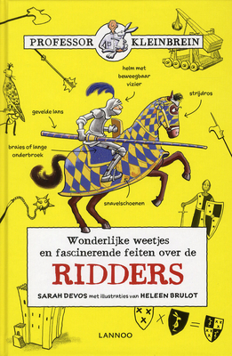 Wonderlijke weetjes en fascinerende feiten over de ridders, Sarah Devos, Heleen Brulot, Yellow, Knight, Horse, Falcon, Catapult, Castle, Shields, Weapons, Children's Books, History, Non-fiction, Facts