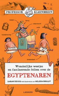Wonderlijke weetjes en fascinerende feiten over de Egyptenaren, Orange, Egypt, Children's Books, Non-fiction, History, Guys, Farao, Sarah Devos, Heleen Brulot