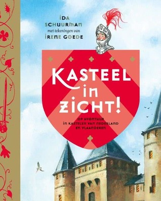 Kasteel in zicht, Ida Schuurman, Irene Goede Annelies Fontijne, Eva van Leeuwen, Children's Books, Non-fiction, Castle, Knight, History,