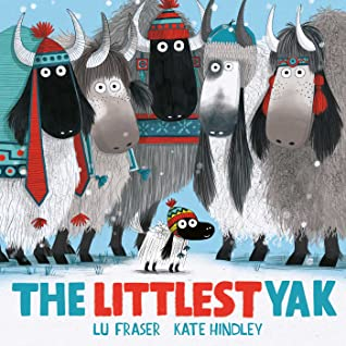 The Littlest Yak, Yak, Motivational, Picture Book, Animals, Children's Books, Blue/Red Letters, Yaks, Hats, Cute, Lu Fraser, Kate Hindley