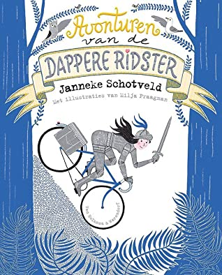 Avonturen van de dappere ridster, Janneke Schotveld, Milja Praagman, Blue, Forest, Hill, Bike, Sword, Knight, Short Stories, Humour, LGBT, Romance, Cute, Funny, Lions, Zoo, Saving People, Prince, King, Queen, Children's Books, Illustrations