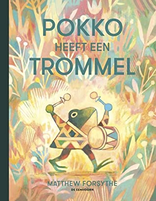 Pokko heeft een trommel, Forest, Plants, Frog, Drum, Matthew Forsythe, Picture Book, Children's Books, Cover Love, Family, Music, Animals, Cute, Beautiful