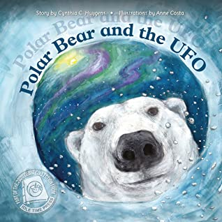 Polar Bear and the UFO, Cynthia C. Huijgens, Polar Bear, UFO, Arctic Circle, Night, Journey, Space, Children's Books, Picture Books
