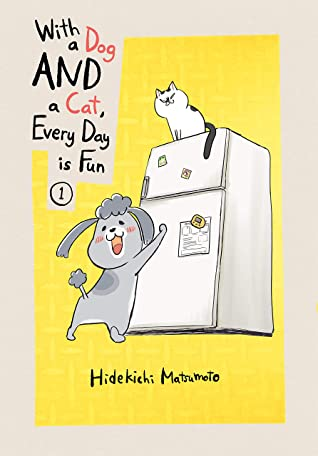 Hidekichi Matsumoto, Yellow, Fridge, Dog, Cat, Manga, Non-fiction, Humour, Funny, Pets, Daily Life, With a Dog AND a Cat Every Day is Fun, volume 1