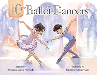 10 Ballet Dancers, Amanda Malek-Ahmadi, Ballet, Dancers, Ballroom, Surprise, Picture Book, Children's Books, Dancing