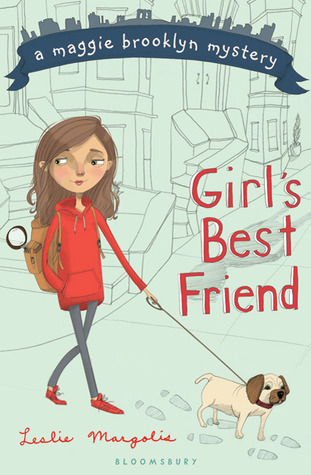 Girl's Best Friend, A Maggie Brooklyn Mystery, Book 1, Girl, Red sweatshirt, Magnifying Glass, Backpack, Dog, Pug, Street, Mystery, Children's Book, Leslie Margolis, Middle Grade, Dogs, dog-walker