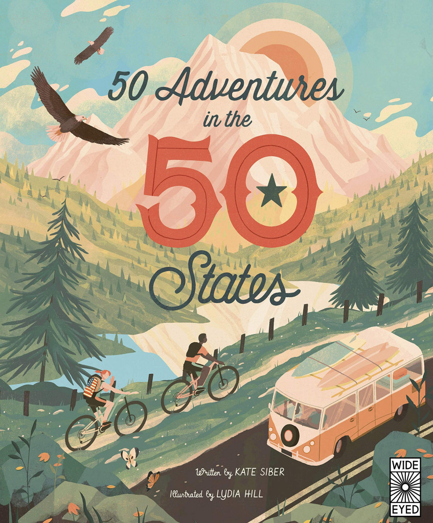 50 Adventures in the 50 States, Kate Siber, Lydia Hill, US, USA, America, Activities, Travelling, Non-fiction, Mountains, Trail, Birds, Clouds, Van, Surfboards, States, Trees, Nature, Animals, Beautiful, Fun, Cycling, Sun