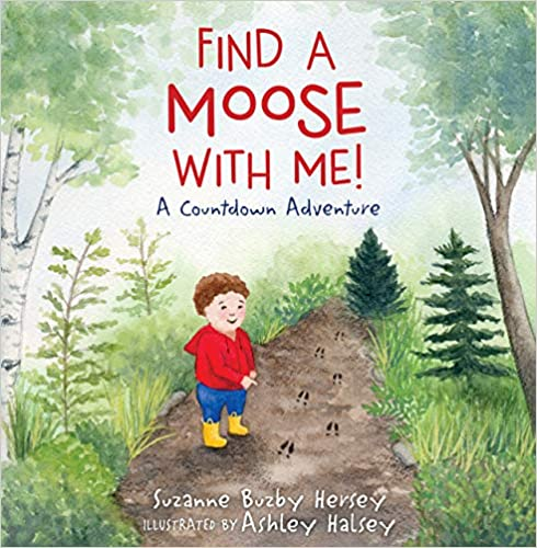 Find a Moose With Me!, Trail, Forest, Boy, Child, Plants, Nature, Moose, Hunt, Family, Picture Books, Animals, Counting, Children's Books, Suzanne Buzby Hersey, Ashley Halsey