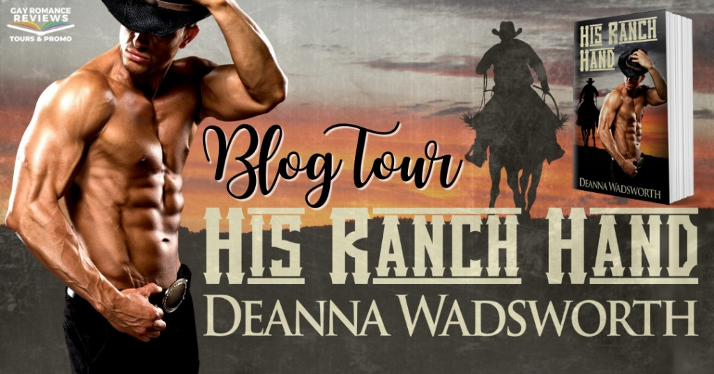 Deanna Wadsworth, Tour Banner, His Ranch Hand, Half-naked Man, Cowboy, Horses, Ranches, Sunset, LGBT, Romance,