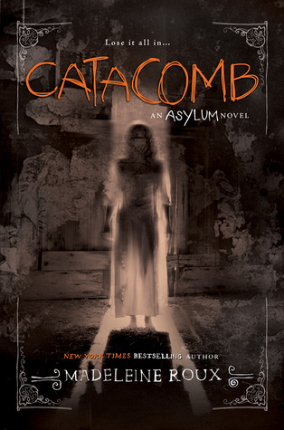 Catacomb, Sepia, Asylum, Book 3, Horror, Road Trip, Young Adult, Mystery, Ghosts, Girl, Dress, House, Creepy, Shadow, Madeleine Roux