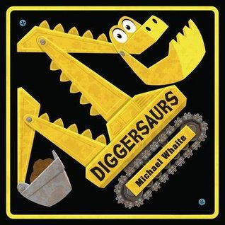 Diggersaurs, Michael Whaite, Yellow, Dinosaur, Vehicle, Digger, Machines, Picture Books, Children's Books, Fun, Funny