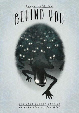 Behind You: One-Shot Horror Stories, Horror, Monsters, Crawling, Shadow, Gray, Brian Coldrick, Graphic Novel, Horror, NOPE, Ghosts, Dead Things