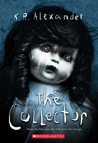 The Collector, K.R. Alexander, Doll, Dress, Black Hair, Dead eyes, Spooky, Horror, Children's Books, Mystery, Creepy