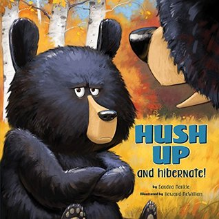 Hush Up and Hibernate, Sandra Markle, Howard McWilliam, Bears, Cub, Forest, Yellow, Orange, Children's Books, Animals, Picture Book