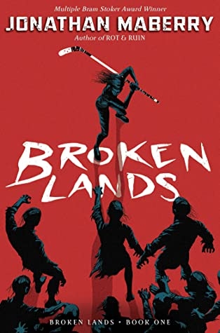 Broken Lands, Book #1, Jonathan Maberry, Red, Hockey stick, Girl, Zombie, White Letters, Horror, Dystopia, Post Apocalypse, Death