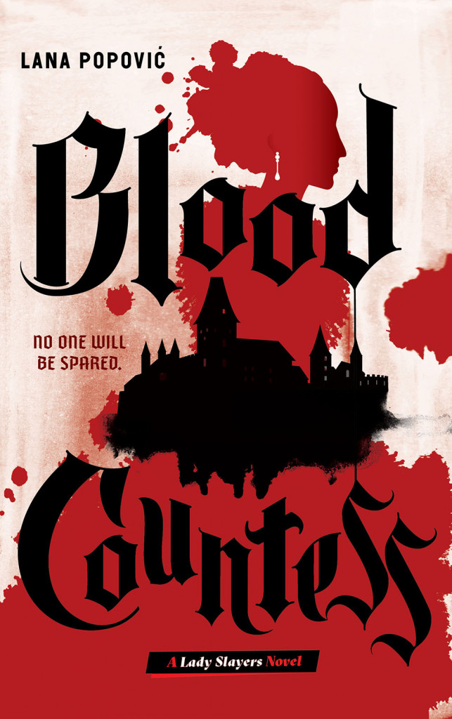 Blood Countess, Dracula, Hungary, Red, Silhouette, Female, Castle, Blood Splatters, Black Letters, Lady Slayers, Book 1, Lana Popovic, Vampires, LGBT, Young Adult,