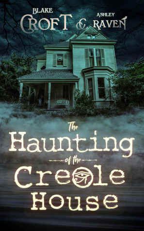 The Haunting of the Creole House, House, Dark, Mist, Beach, Lake, Trees, Bench on Porch, Blake Croft, Ashley Raven, Horror, Ghosts, Closet, NOPE, Scary, Writer, Vacation, Secrets, Mystery, Halloween