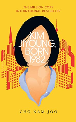 Kim Jiyoung Born 1982, Cho Nam-Joo, Yellow, Faceless Person, Feminism, Korea, Buildings, Fiction, Non-Fiction, Asia, Family