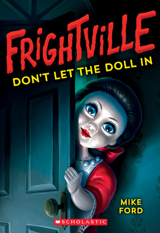 Don't Let the Doll In, Frightville, Book 1, Mike Ford, Doll, Door, Doll peeking through door, Red/Yellow Letters, Spooky, Horror, Children's Books
