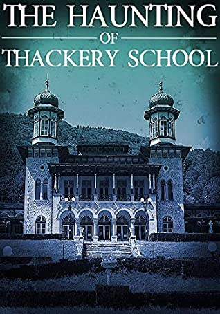 The Haunting of Thackery School, A Riveting Haunted House Mystery, Book 14, Skylar Finn, Haunting, Ghosts, Boarding School, Spooky, Horror, Mystery, Teaching, Blue, Towers, Building,