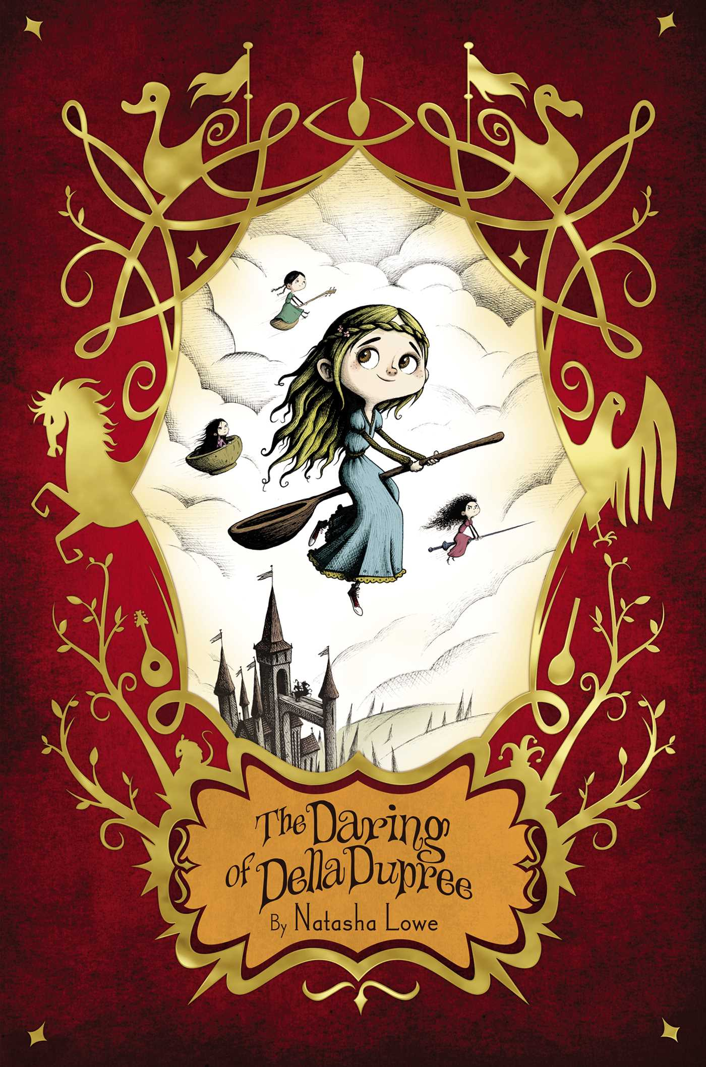 The Daring of Della Dupree, Natasha Lowe, Brown, Gold, Horse, Bird, Duck, Girl, Spoon, Ladle, Bowl, Castle, Horse, Fantasy, Witches, Time Travel, Children's Books, Cute, Witches