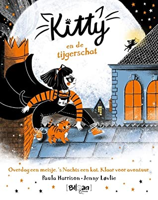 Kitty en de tijgerschat, Paula Harrison, Girl, Cape, Moon, Rooftops, Chimney, Kitty, Dog, Statue, Museum, Mystery, Superheroes, Children's Books, Illustrations, Fantasy, Fun, cute